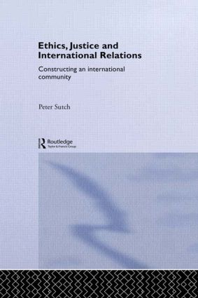 Ethics, Justice and International Relations: Constructing an International Community (Paperback) book cover