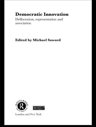 Democratic Innovation: Deliberation, Representation and Association, 1st Edition (Paperback) book cover