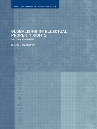 Globalising Intellectual Property Rights: The TRIPS Agreement (Paperback) book cover