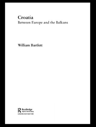 Croatia: Between Europe and the Balkans, 1st Edition (Paperback) book cover