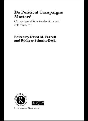 Do Political Campaigns Matter?: Campaign Effects in Elections and Referendums (Paperback) book cover