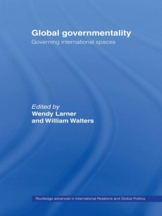 Global Governmentality: Governing International Spaces (Paperback) book cover