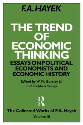 The Trend of Economic Thinking: Essays on Political Economists and Economic History book cover
