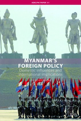 Myanmar's Foreign Policy: Domestic Influences and International