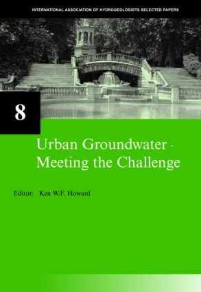 Urban Groundwater, Meeting the Challenge: IAH Selected Papers on Hydrogeology 8, 1st Edition (Hardback) book cover