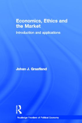 Economics, Ethics and the Market: Introduction and Applications, 1st Edition (Hardback) book cover