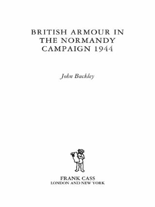 British Armour in the Normandy Campaign: 1st Edition (Paperback) book cover