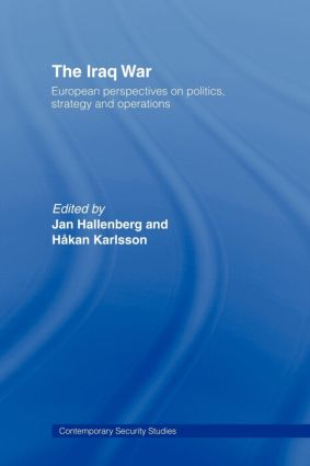 The Iraq War: European Perspectives on Politics, Strategy and Operations, 1st Edition (Paperback) book cover