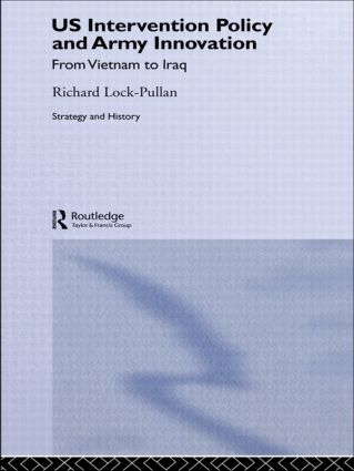 US Intervention Policy and Army Innovation: From Vietnam to Iraq (Hardback) book cover