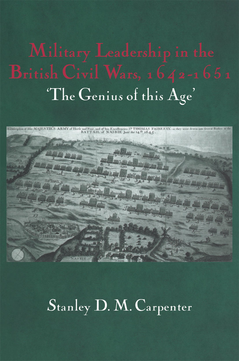 Military Leadership in the British Civil Wars, 1642-1651: 'The Genius of this Age', 1st Edition (Paperback) book cover