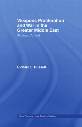 Weapons Proliferation and War in the Greater Middle East: Strategic Contest, 1st Edition (Paperback) book cover