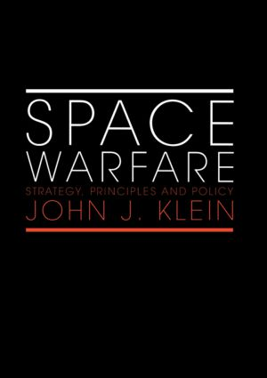 Space Warfare: Strategy, Principles and Policy (Paperback) book cover