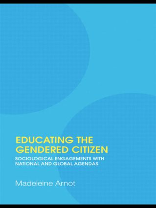 Educating the Gendered Citizen: sociological engagements with national and global agendas, 1st Edition (Paperback) book cover