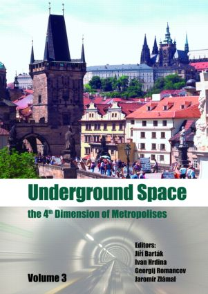 Underground Space - The 4th Dimension of Metropolises, Three Volume Set +CD-ROM: Proceedings of the World Tunnel Congress 2007 and 33rd ITA/AITES Annual General Assembly, Prague, May 2007, 1st Edition (Pack) book cover