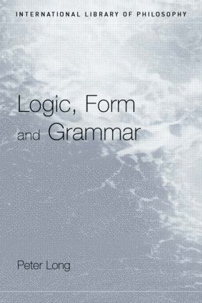 Logic, Form and Grammar (Paperback) book cover