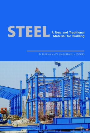 Steel - A New and Traditional Material for Building: Proceedings of the International Conference in Metal Structures 2006, 20-22 September 2006, Poiana Brasov, Romania, 1st Edition (Hardback) book cover