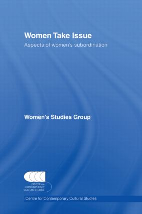 Women Take Issue: Aspects of Women's Subordination book cover