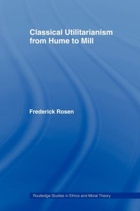 Classical Utilitarianism from Hume to Mill: 1st Edition (Paperback) book cover