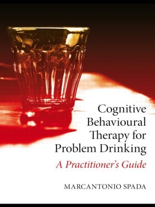 Cognitive Behavioural Therapy for Problem Drinking: A Practitioner's Guide (Paperback) book cover