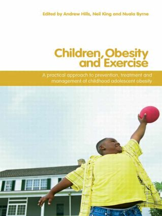 Children, Obesity and Exercise: Prevention, Treatment and Management of Childhood and Adolescent Obesity (Paperback) book cover