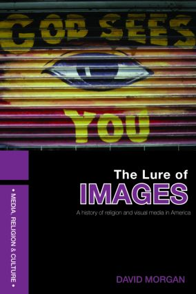 The Lure of Images: A history of religion and visual media in America (Paperback) book cover