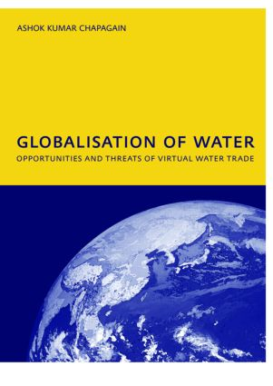 Globalisation of Water: Opportunities and Threats of Virtual Water Trade: PhD: UNESCO-IHE Institute, Delft, 1st Edition (Paperback) book cover