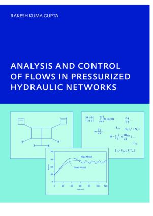 Analysis and Control of Flows in Pressurized Hydraulic Networks: PhD, UNESCO-IHE Institute, Delft, 1st Edition (Paperback) book cover