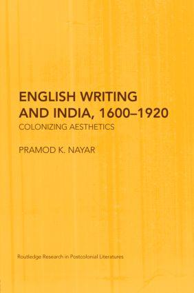 English Writing and India, 1600–1920: Colonizing Aesthetics (Hardback) book cover