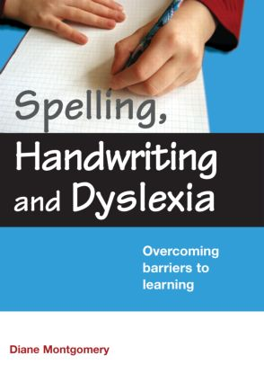 Spelling, Handwriting and Dyslexia