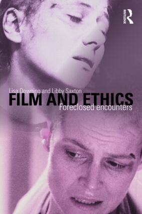 Film and Ethics: Foreclosed Encounters, 1st Edition (Paperback) book cover