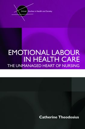 Emotional Labour in Health Care: The unmanaged heart of nursing (Paperback) book cover