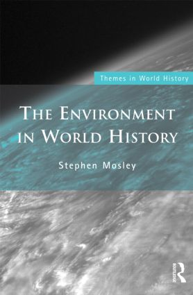 The Environment in World History: 1st Edition (Paperback) book cover