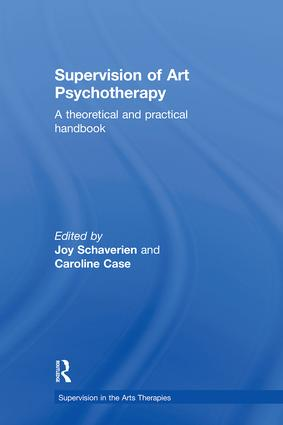 Supervision of Art Psychotherapy: A Theoretical and Practical Handbook book cover