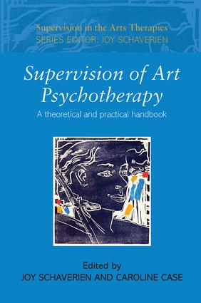 Supervision of Art Psychotherapy: A Theoretical and Practical Handbook (Paperback) book cover