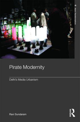 Pirate Modernity: Delhi's Media Urbanism (Hardback) book cover