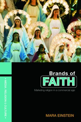 Brands of Faith: Marketing Religion in a Commercial Age book cover