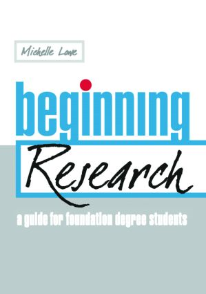 Beginning Research: A Guide for Foundation Degree Students, 1st Edition (Paperback) book cover