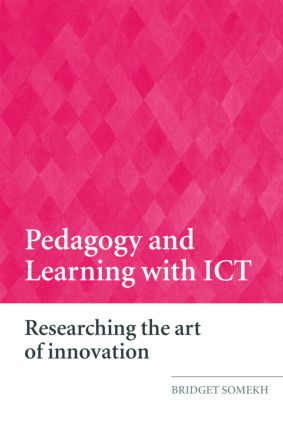 Pedagogy and Learning with ICT: Researching the Art of Innovation book cover