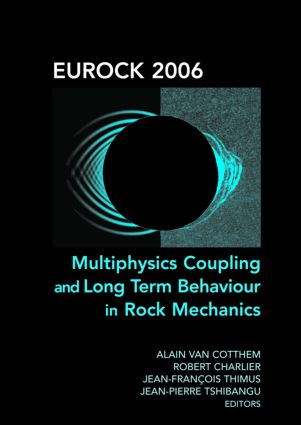 Eurock 2006: Multiphysics Coupling and Long Term Behaviour in Rock Mechanics: Proceedings of the International Symposium of the International Society for Rock Mechanics, Eurock 2006, Liège, Belgium, 9-12 May 2006, 1st Edition (Pack) book cover