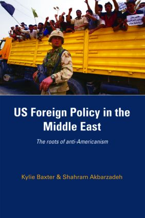 US Foreign Policy in the Middle East: The Roots of Anti-Americanism, 1st Edition (Paperback) book cover