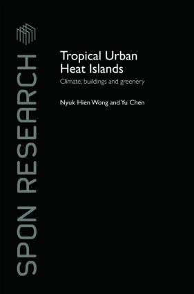 Tropical Urban Heat Islands: Climate, Buildings and Greenery (Hardback) book cover