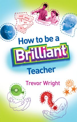How to Be a Brilliant Teacher (Paperback) book cover
