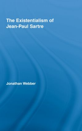 The Existentialism of Jean-Paul Sartre (Hardback) book cover