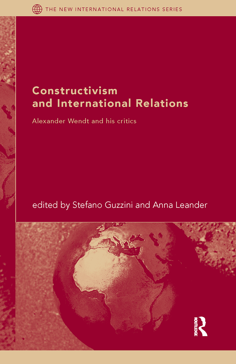 Constructivism and International Relations: Alexander Wendt and his critics, 1st Edition (Paperback) book cover
