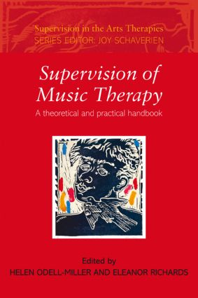 Supervision of Music Therapy: A Theoretical and Practical Handbook book cover