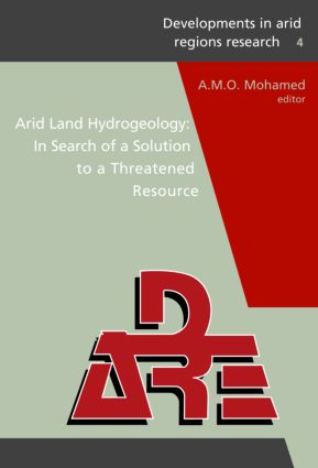 Arid Land Hydrogeology: In Search of a Solution to a Threatened Resource: Proceedings of the Third Joint UAE-Japan Symposium on Sustainable GCC Environment and Water Resources (EWR2006), 28 - 30 January 2006, Abu Dhabi, UAE (Volume IV in DARE series), 1st Edition (Hardback) book cover