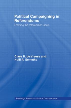 Political Campaigning in Referendums: Framing the Referendum Issue (Paperback) book cover