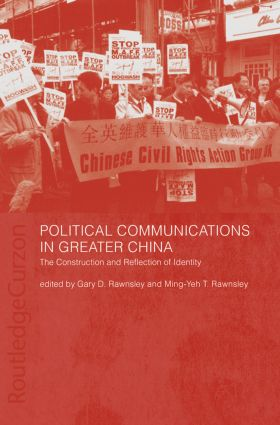 Political Communications in Greater China: The Construction and Reflection of Identity, 1st Edition (Paperback) book cover