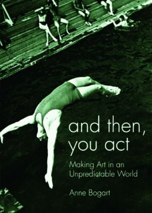 And Then, You Act: Making Art in an Unpredictable World (Paperback) book cover