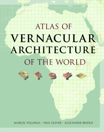 Atlas of Vernacular Architecture of the World: 1st Edition (Hardback) book cover